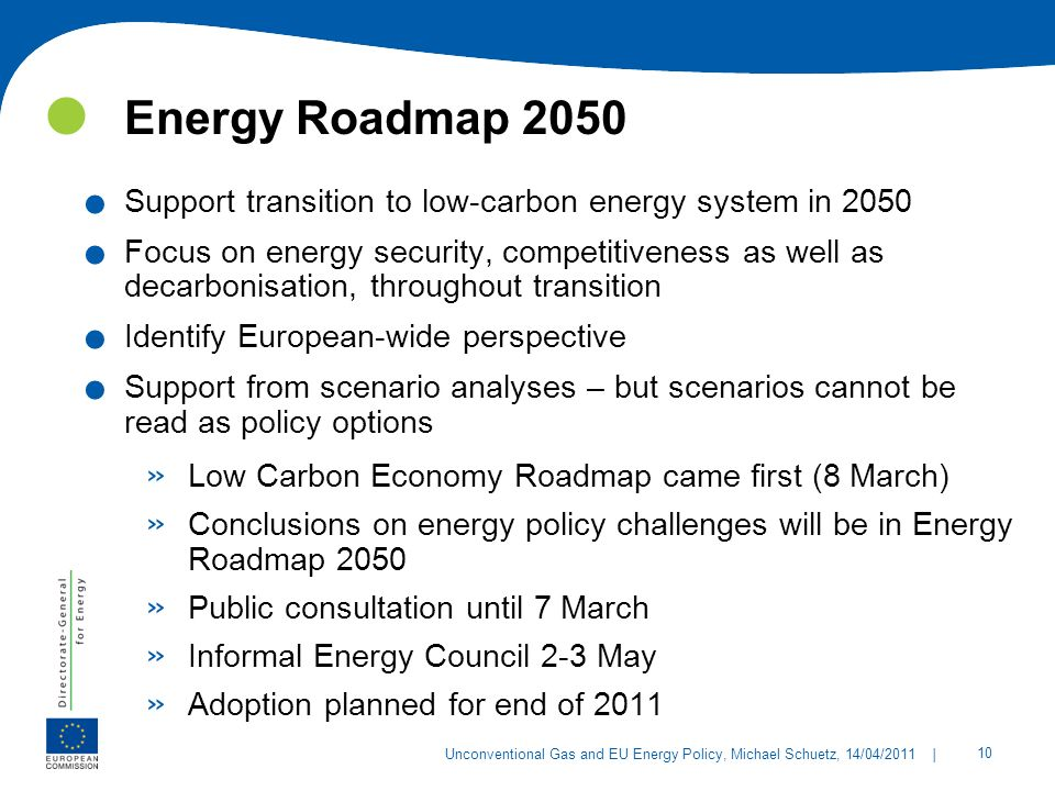 Energy Roadmap 2050 Support transition to low-carbon energy system in 2050.
