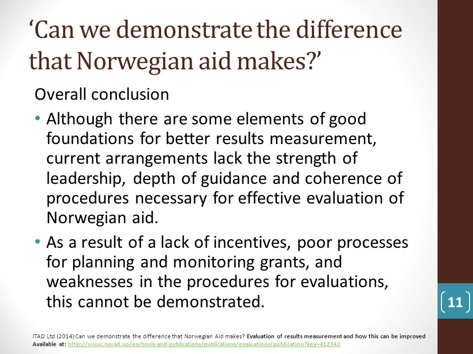'Can we demonstrate the difference that Norwegian aid makes '
