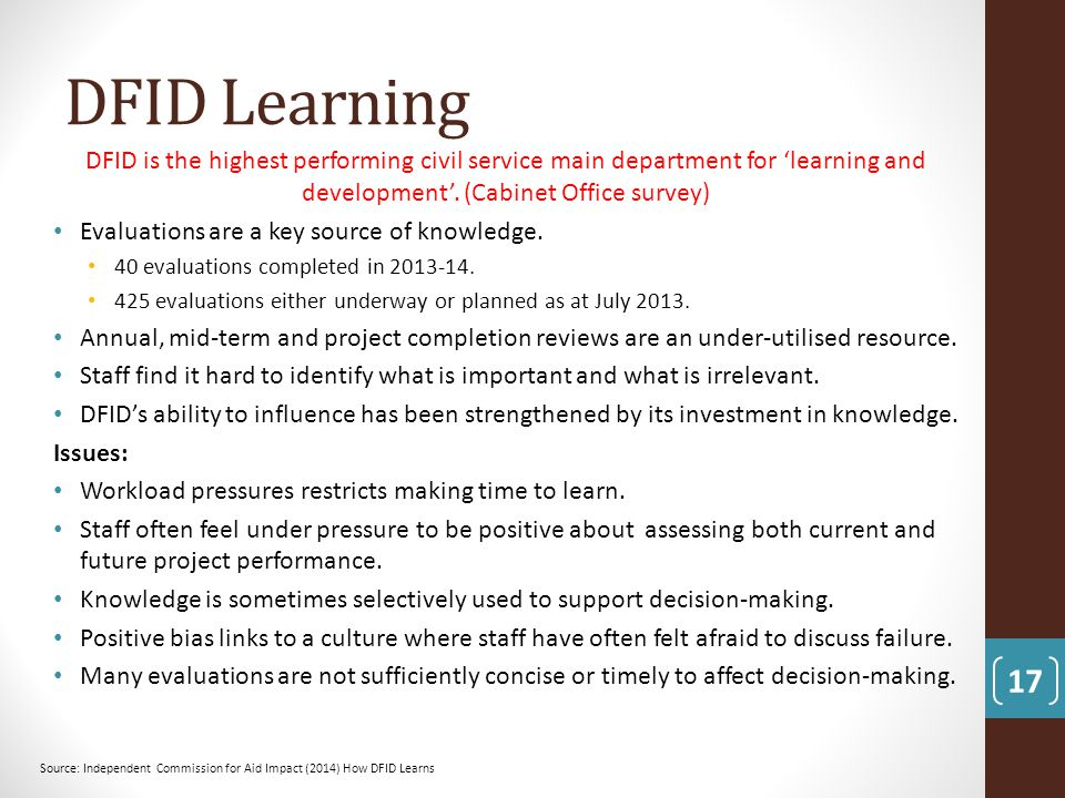 DFID Learning DFID is the highest performing civil service main department for 'learning and development'. (Cabinet Office survey)
