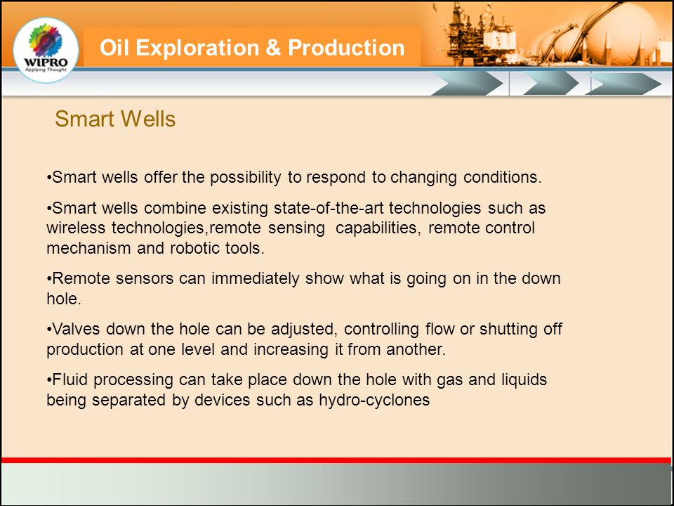 Smart Wells Smart wells offer the possibility to respond to changing conditions.