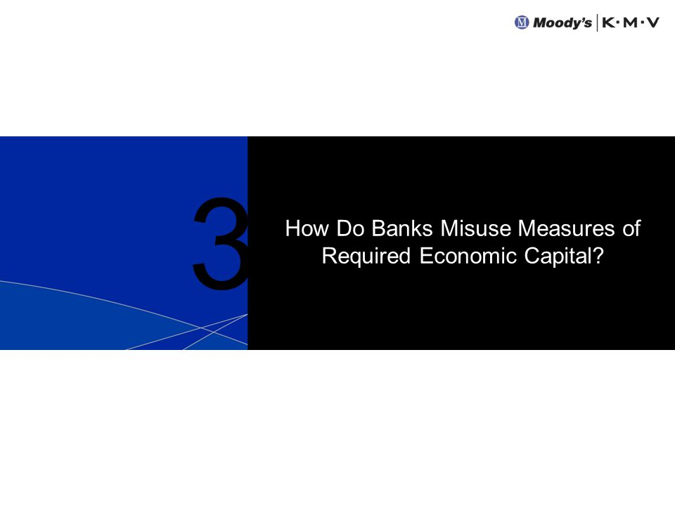 How Do Banks Misuse Measures of Required Economic Capital