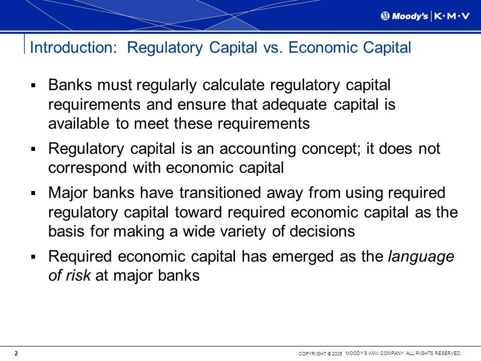Introduction: Regulatory Capital vs. Economic Capital