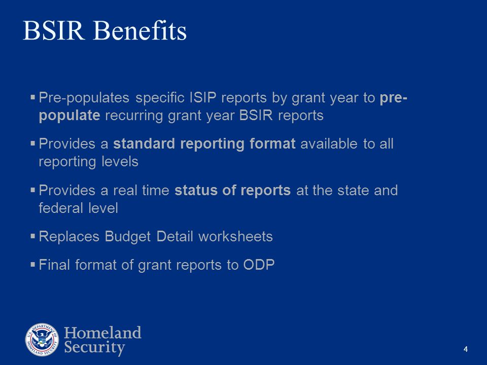 BSIR Benefits Pre-populates specific ISIP reports by grant year to pre- populate recurring grant year BSIR reports.