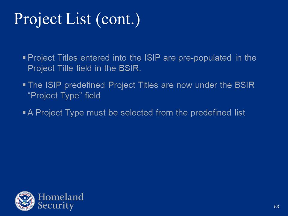 Project List (cont.) Project Titles entered into the ISIP are pre-populated in the Project Title field in the BSIR.
