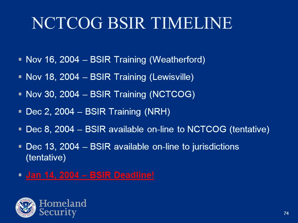 NCTCOG BSIR TIMELINE Nov 16, 2004 – BSIR Training (Weatherford)