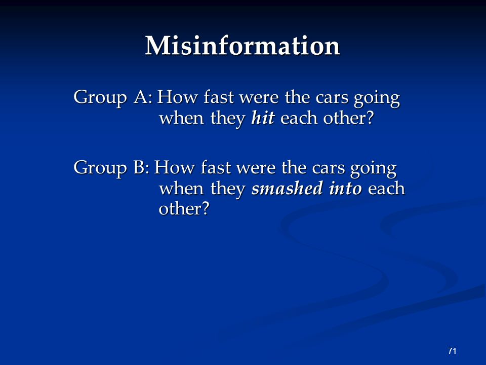 Misinformation Group A: How fast were the cars going when they hit each other