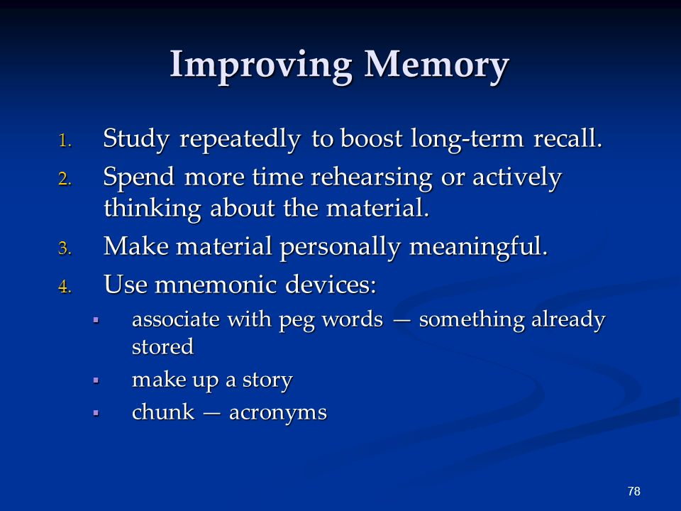 Improving Memory Study repeatedly to boost long-term recall.