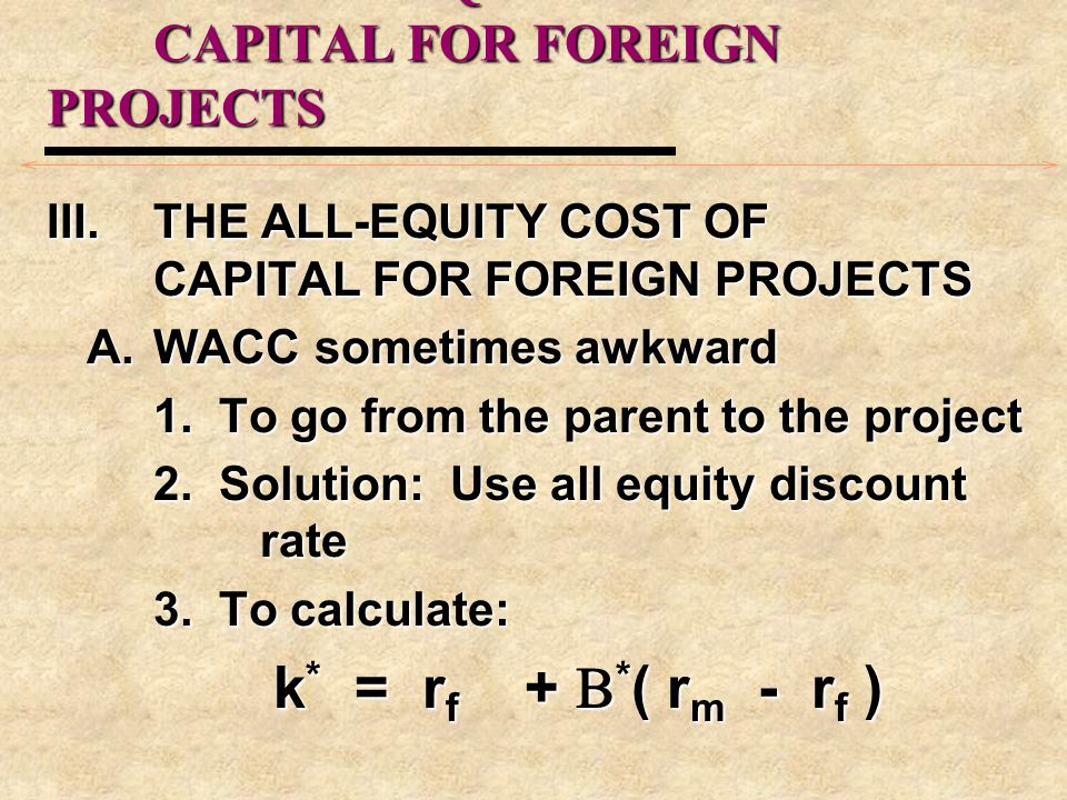 III. THE ALL-EQUITY COST OF CAPITAL FOR FOREIGN PROJECTS