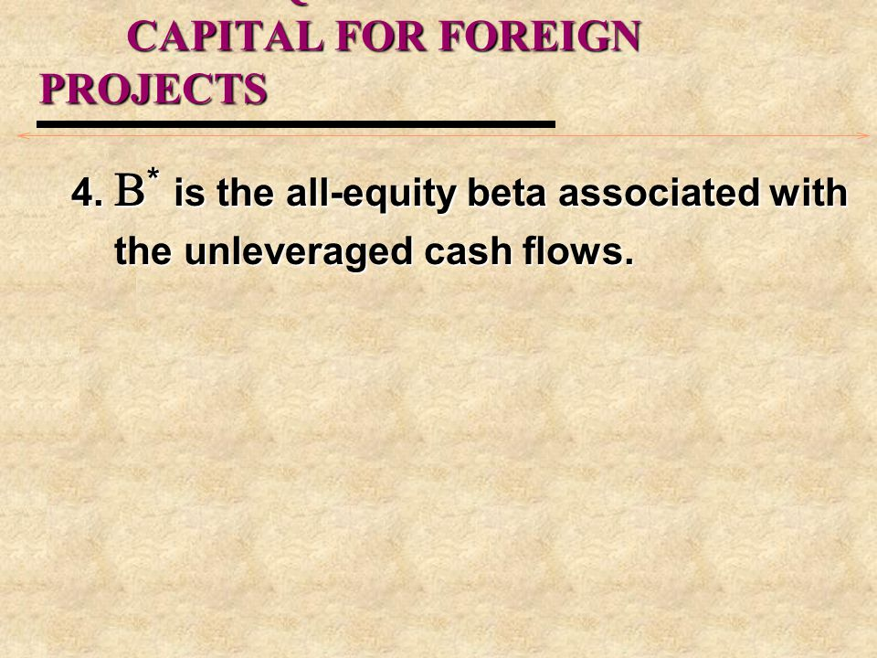 THE ALL-EQUITY COST OF CAPITAL FOR FOREIGN PROJECTS