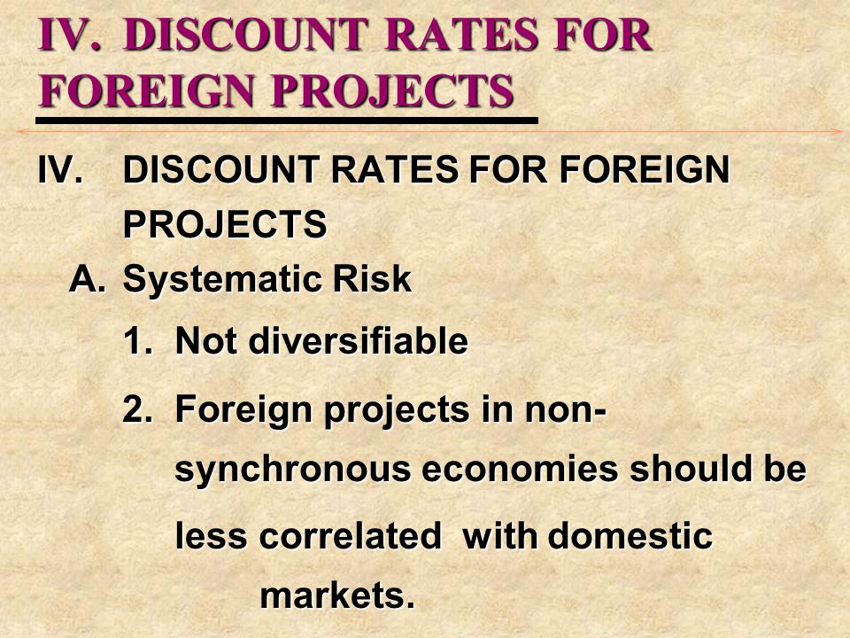 IV. DISCOUNT RATES FOR FOREIGN PROJECTS
