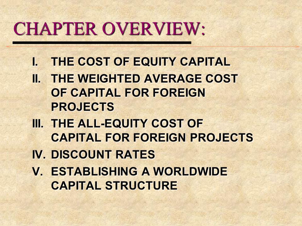 CHAPTER OVERVIEW: I. THE COST OF EQUITY CAPITAL