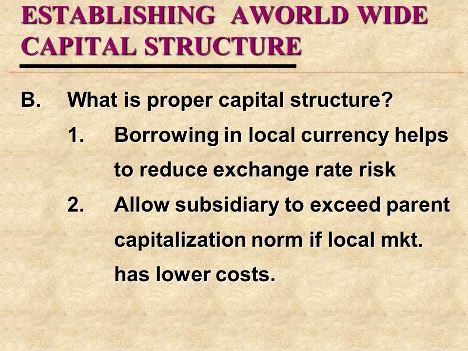 ESTABLISHING AWORLD WIDE CAPITAL STRUCTURE