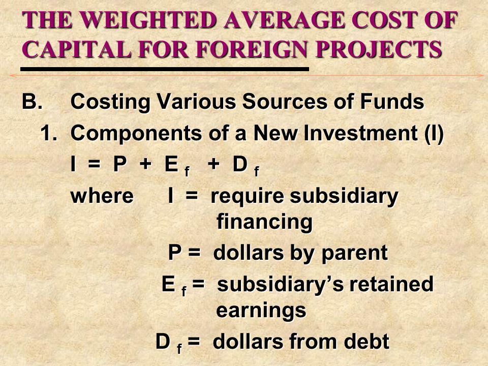 THE WEIGHTED AVERAGE COST OF CAPITAL FOR FOREIGN PROJECTS
