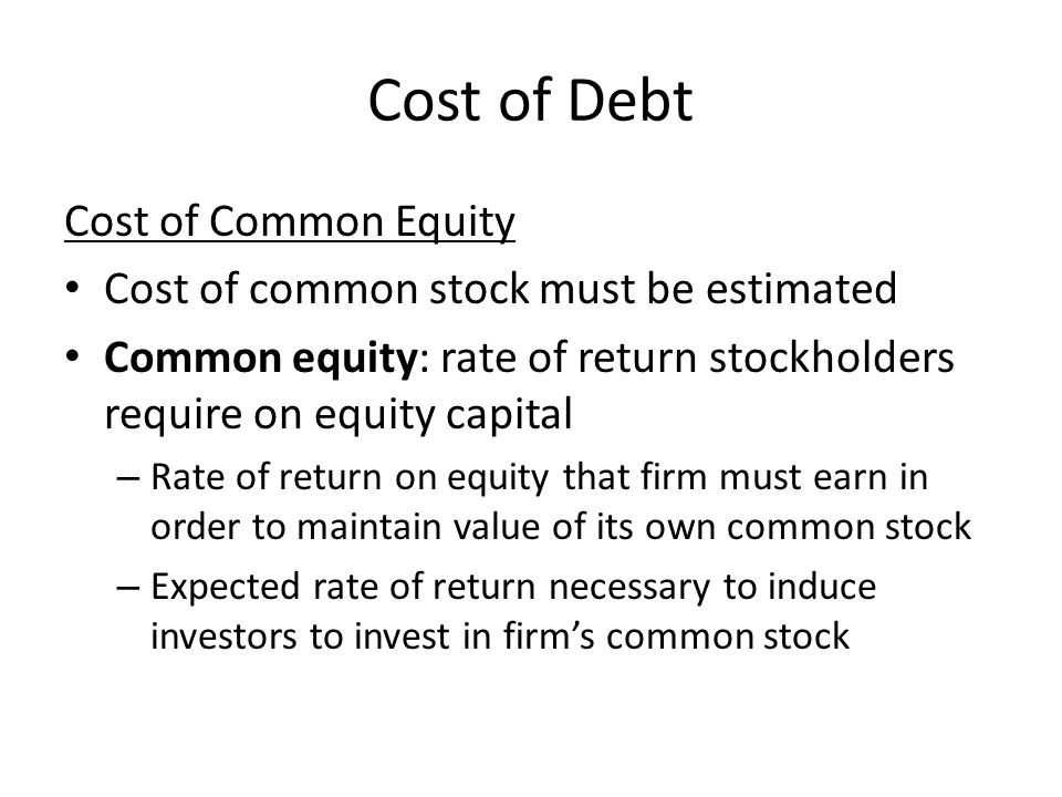 Cost of Debt Cost of Common Equity