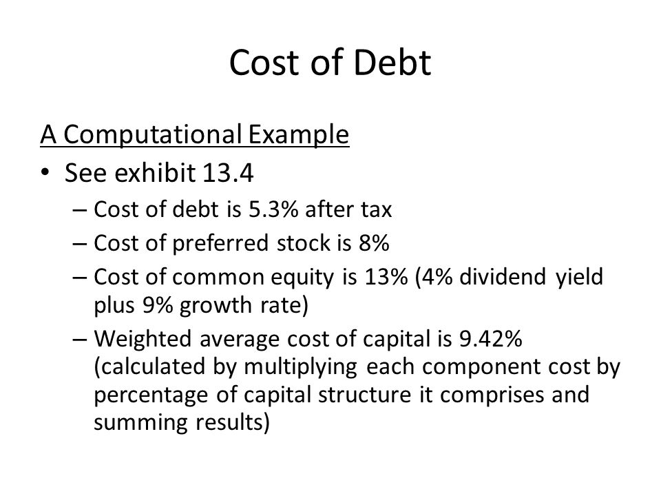 Cost of Debt A Computational Example See exhibit 13.4