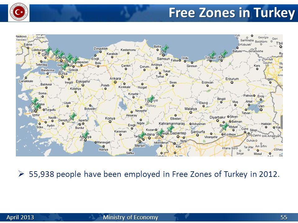 Free Zones in Turkey 55,938 people have been employed in Free Zones of Turkey in 2012.