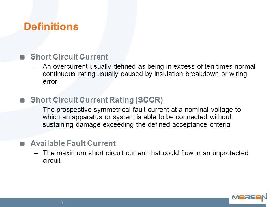 Definitions Short Circuit Current Short Circuit Current Rating (SCCR)