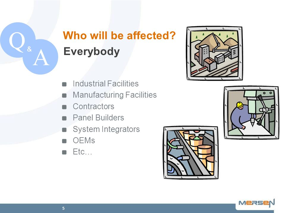 Q A Who will be affected Everybody Industrial Facilities