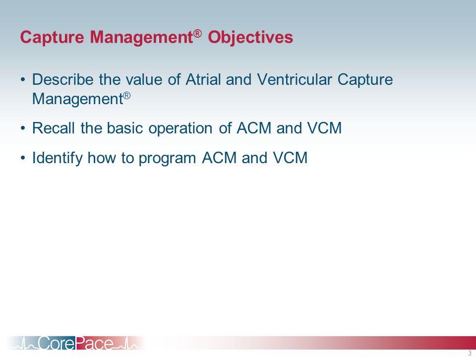 Capture Management® Objectives