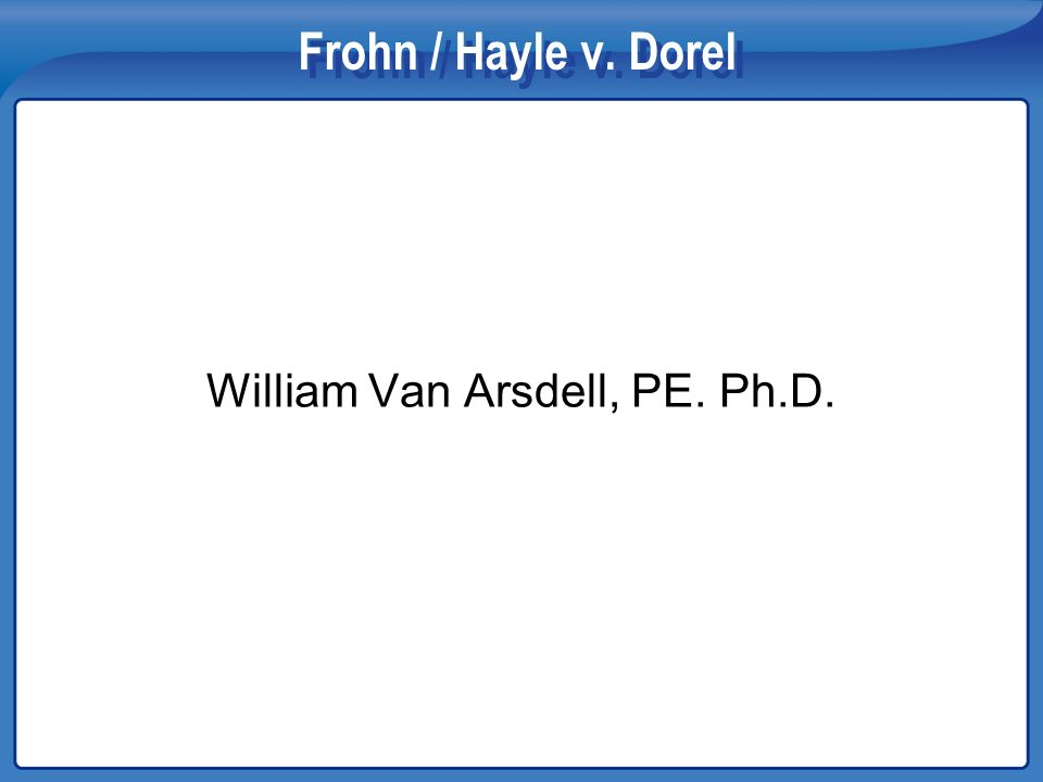 William Van Arsdell, PE. Ph.D.