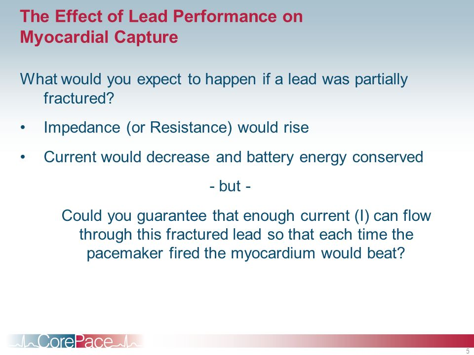 The Effect of Lead Performance on Myocardial Capture