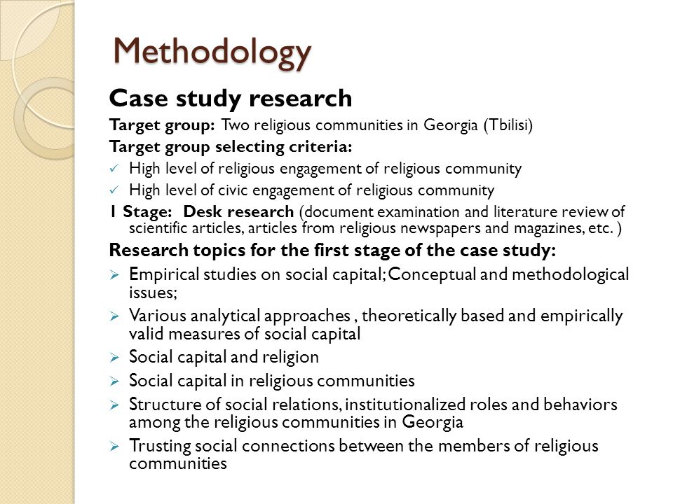 Methodology Case study research