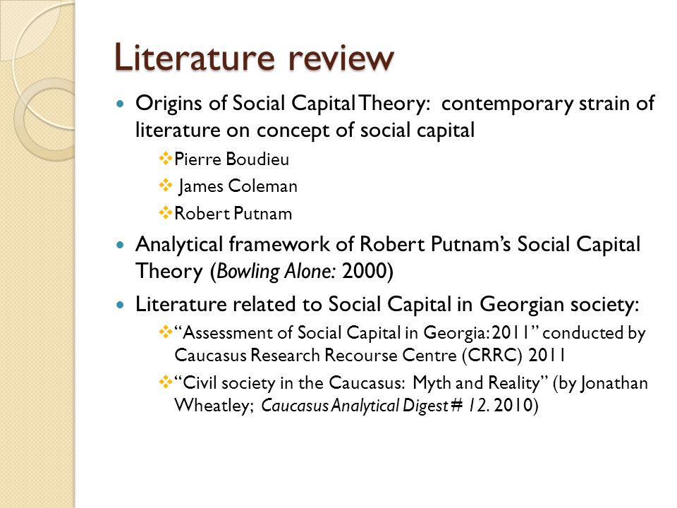 Literature review Origins of Social Capital Theory: contemporary strain of literature on concept of social capital.