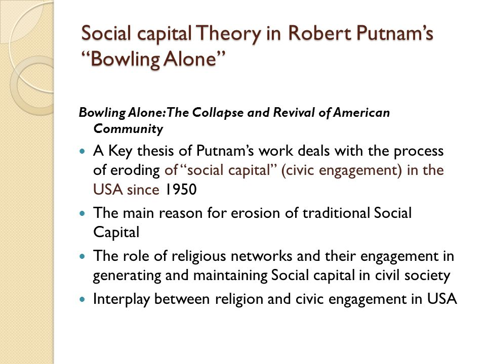Social capital Theory in Robert Putnam's Bowling Alone