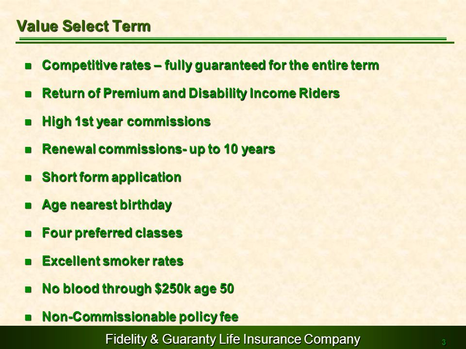 Value Select TermCompetitive rates – fully guaranteed for the entire term. Return of Premium and Disability Income Riders.