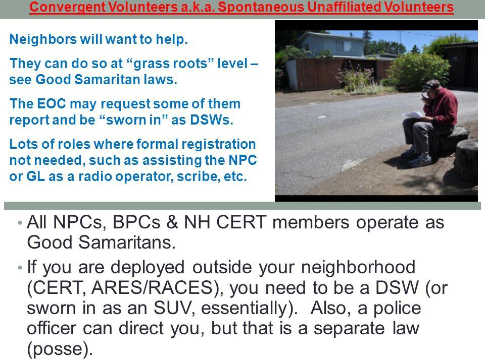 All NPCs, BPCs & NH CERT members operate as Good Samaritans.