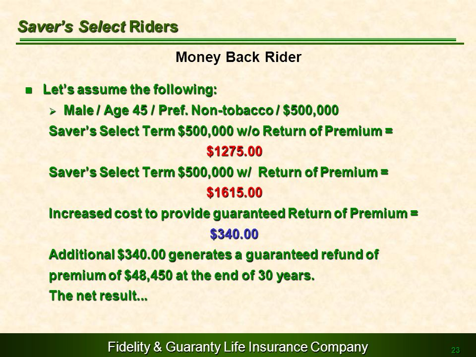 Saver's Select Riders Money Back Rider Let's assume the following: