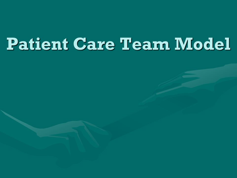Patient Care Team Model