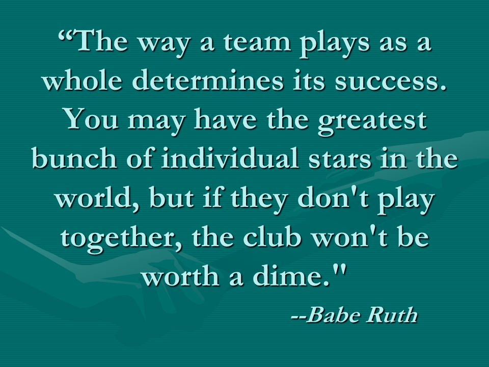 The way a team plays as a whole determines its success