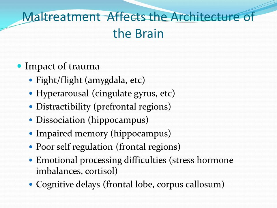 Maltreatment Affects the Architecture of the Brain