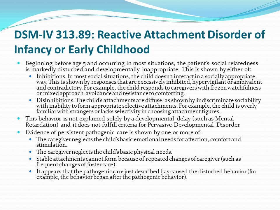 DSM-IV 313.89: Reactive Attachment Disorder of Infancy or Early Childhood