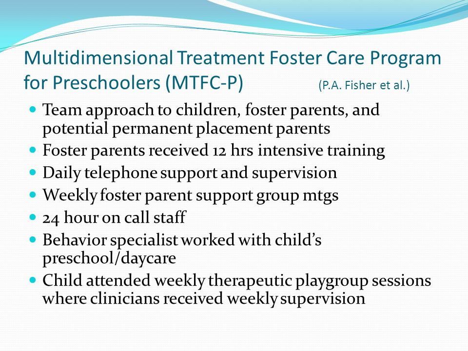Multidimensional Treatment Foster Care Program for Preschoolers (MTFC-P) (P.A. Fisher et al.)