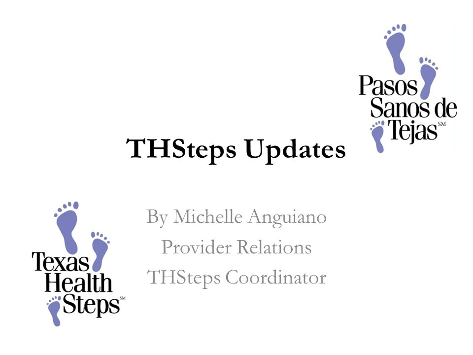 By Michelle Anguiano Provider Relations THSteps Coordinator