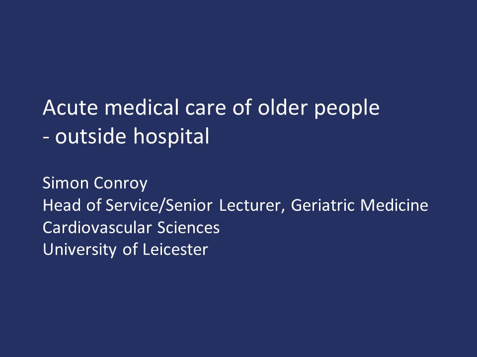 Acute medical care of older people - outside hospital