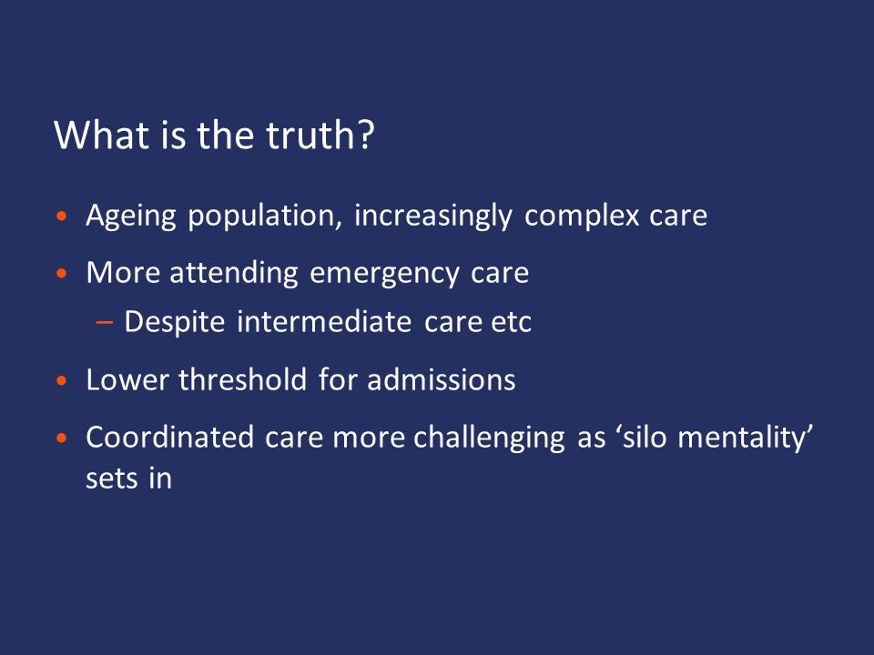 What is the truth Ageing population, increasingly complex care