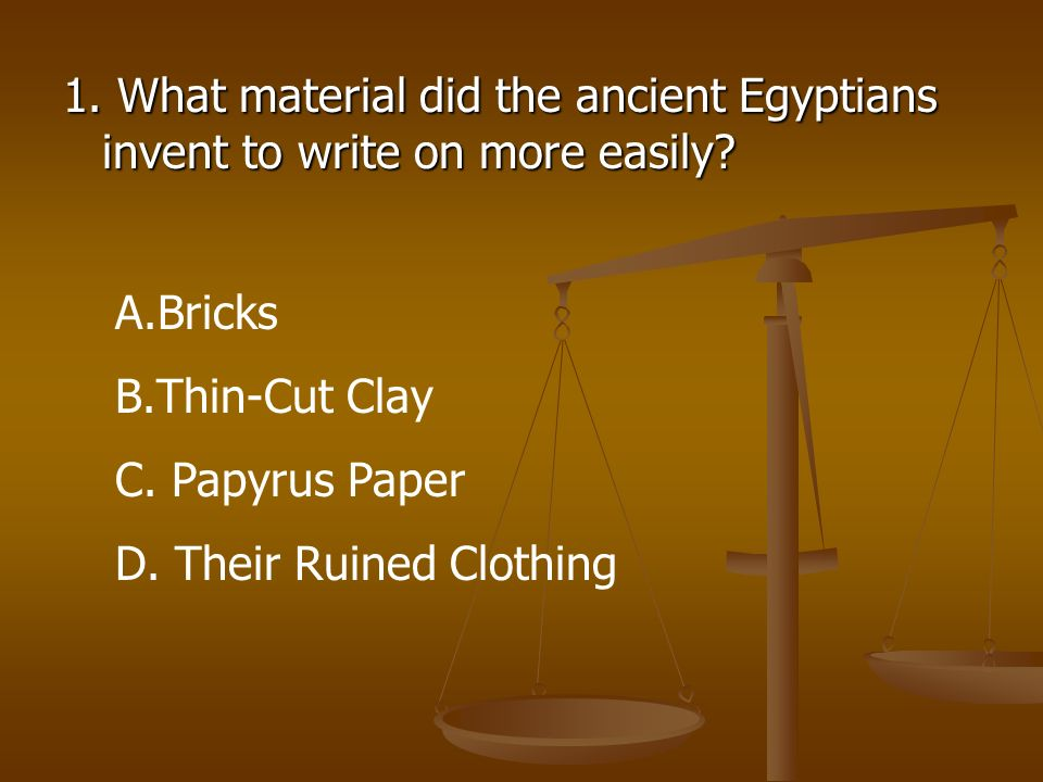 1. What material did the ancient Egyptians invent to write on more easily