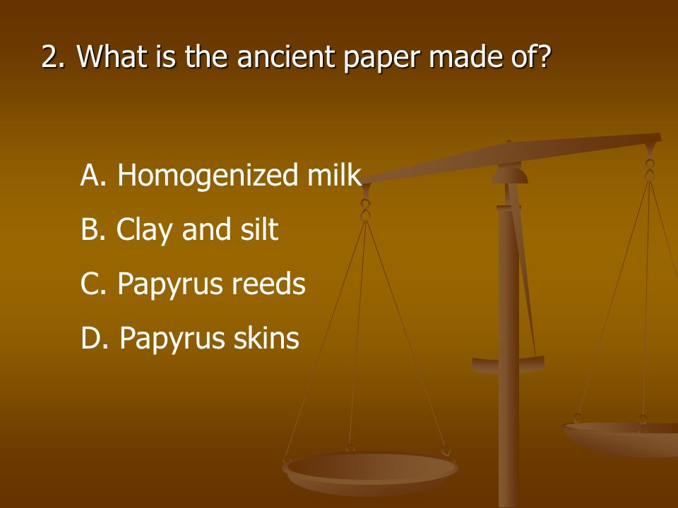 2. What is the ancient paper made of
