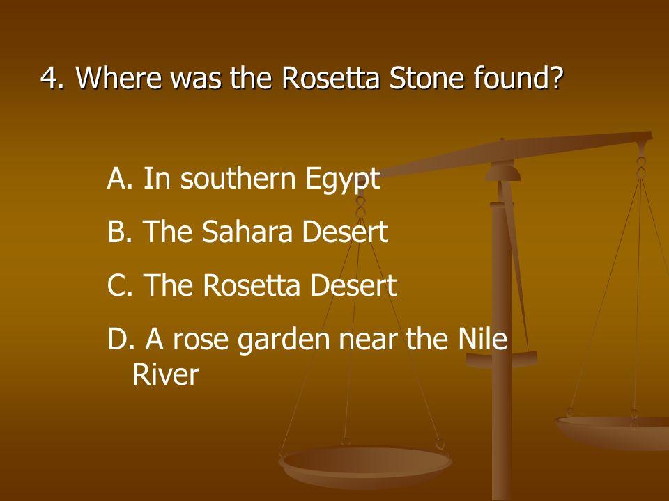 4. Where was the Rosetta Stone found