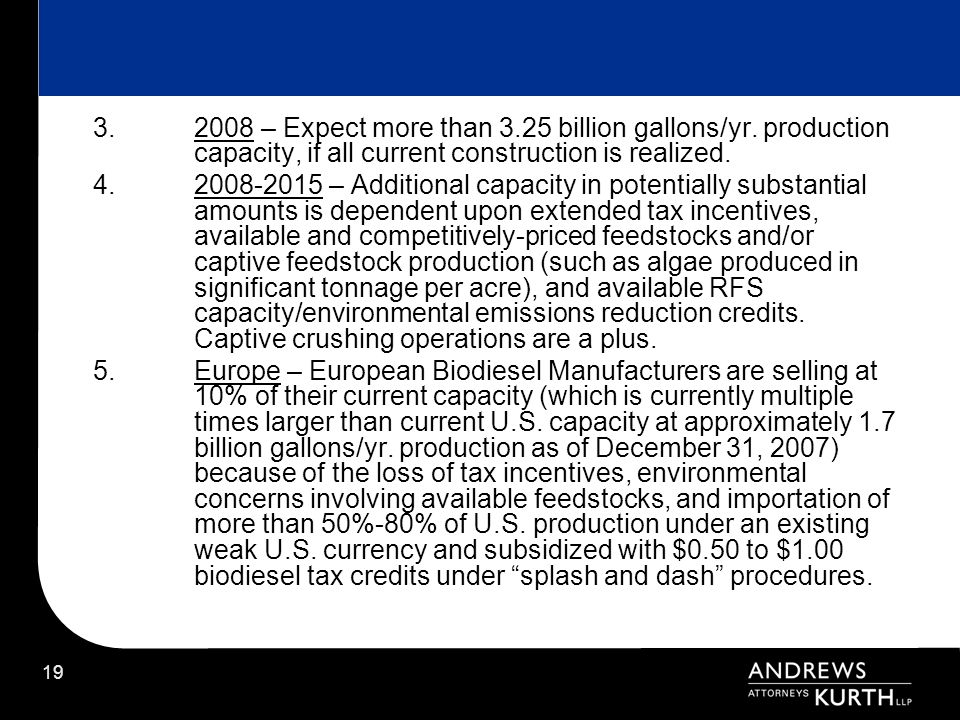 – Expect more than billion gallons/yr