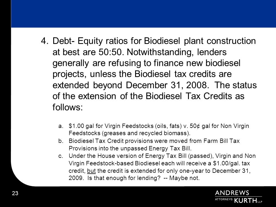 Debt- Equity ratios for Biodiesel plant construction at best are 50:50