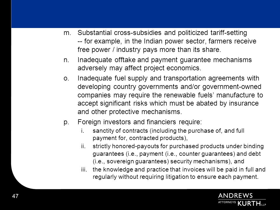 Foreign investors and financiers require: