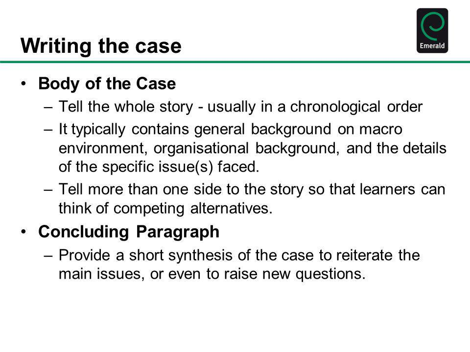 Writing the case Body of the Case Concluding Paragraph
