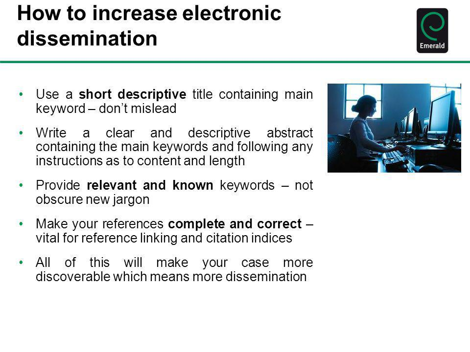 How to increase electronic dissemination