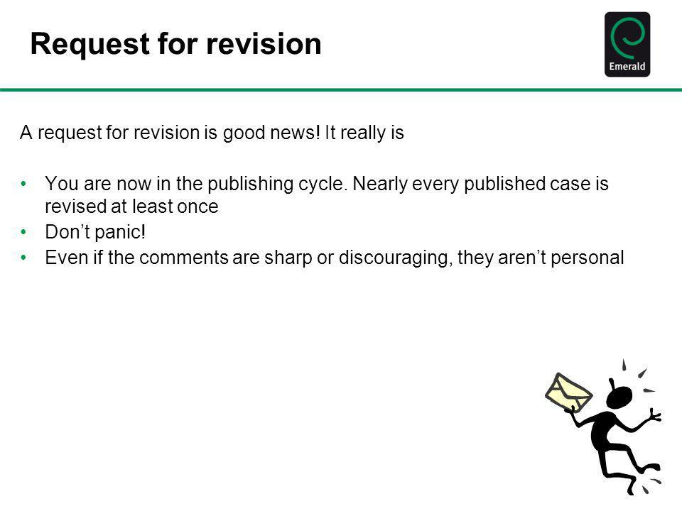 Request for revision A request for revision is good news! It really is