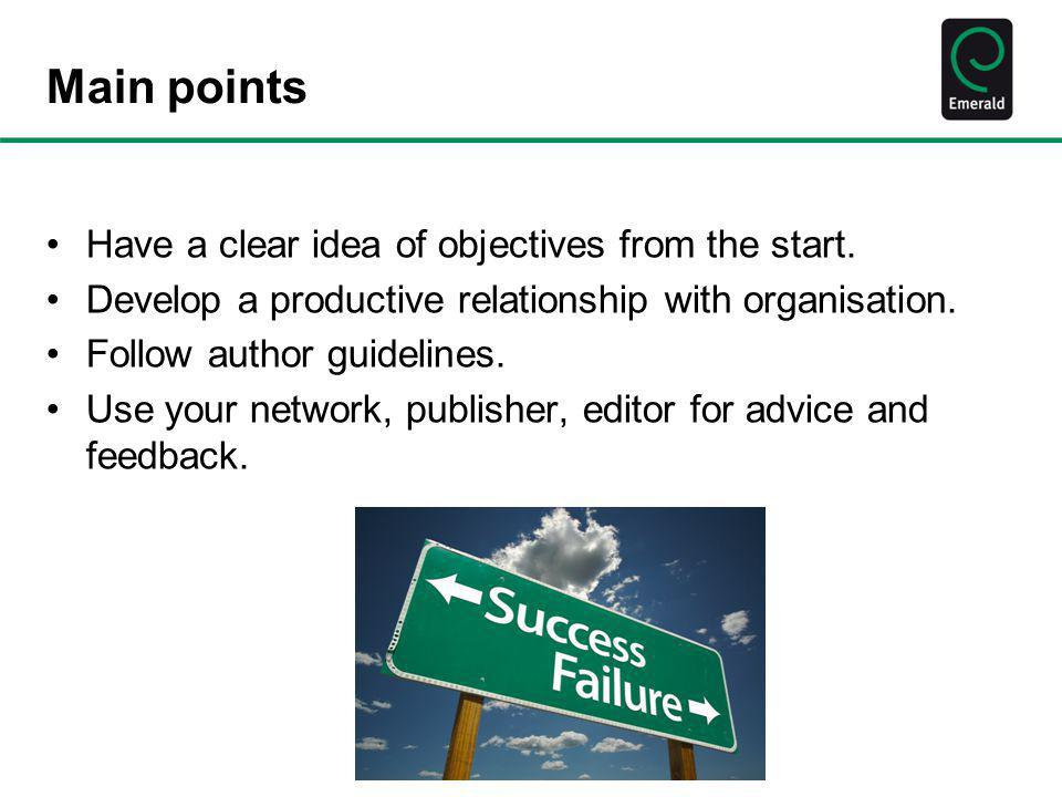 Main points Have a clear idea of objectives from the start.