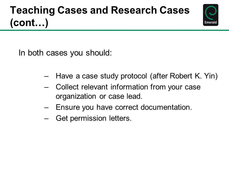 Teaching Cases and Research Cases (cont…)